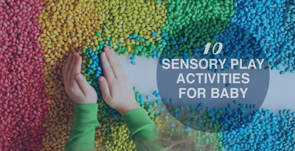 10 SENSORY PLAY ACTIVITIES FOR BABY